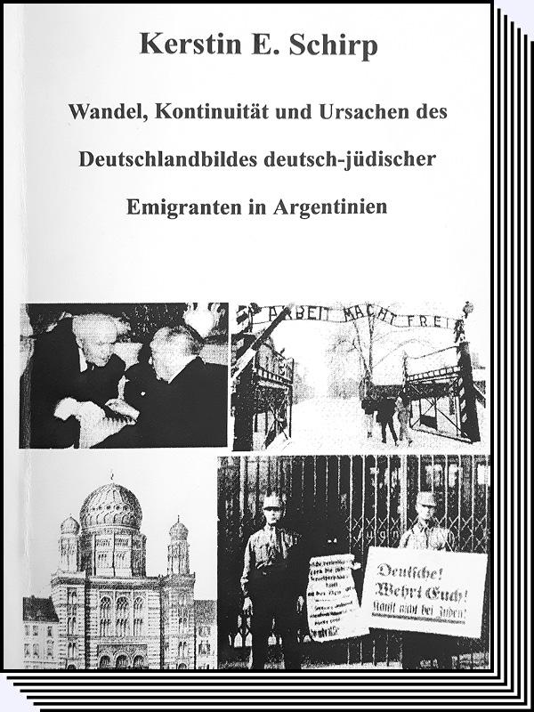 Kerstin E. Finkestein – Wandel, Kontinuität und ursachen des Deutschlandbildes deutsch-jüdischer Emigranten in Argentinien, Buch
